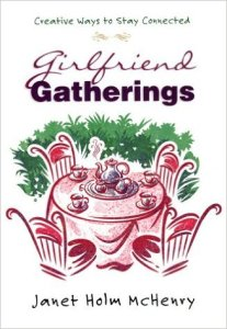 Sometimes we need a little help from our girlfriends.  http://www.amazon.com/Girlfriend-Gatherings-Creative-Ways-Connected/dp/0736905936/ref=sr_1_1?ie=UTF8&qid=1442435736&sr=8-1&keywords=girlfriend+gatherings